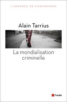 Couverture la mondialisation criminelle - Alain Tarrius