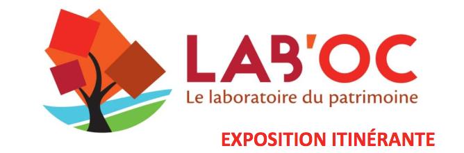 Lab'oc, le laboratoire du patrimoine, expositon itinérante